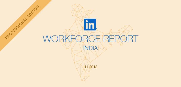 LinkedIn Workforce Report - Professional Edition   India
